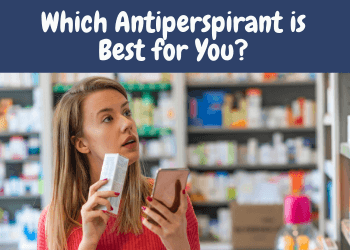 Which Antiperspirant is Best for You ??